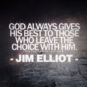 God Gives His Best Jim Elliot Quote Graphic
