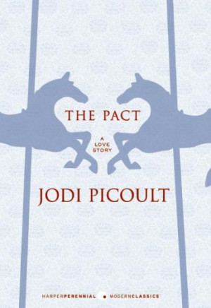 ... say the pact jodi picoult whew it took me forever to read the pact a
