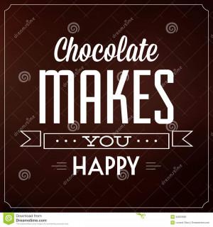 Chocolate Makes You Happy - Quote Typographic Background Design.
