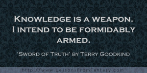 ... to be formidably armed. (From 'Sword of Truth' by Terry Goodkind