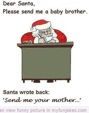 dear santa can i have a baby brother funny jokes quotes and sayings ...