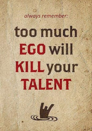 ... Wallpaper on EGO and Talent: Too much ego will kill your talent