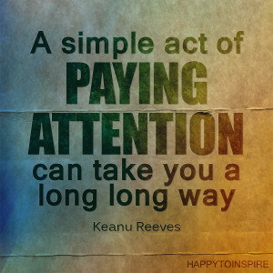 Quote of the Day: Paying Attention