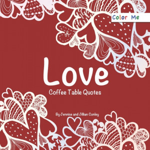 Love coloring Coffee Table #Quotes #book www.coffeetablequotes.com