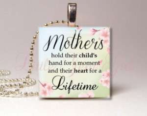 Mothers Day Poem Quote Necklace Pendant Mothers hold their childs hand ...