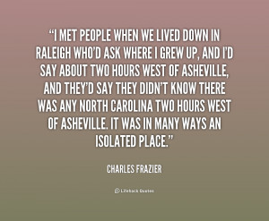quote-Charles-Frazier-i-met-people-when-we-lived-down-159649.png