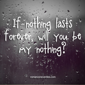 If Nothing Lasts Forever Love Quote