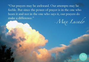 Max lucado, quotes, sayings, power of prayer