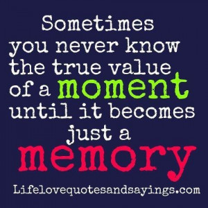 Images true value of moment picture quotes image sayings