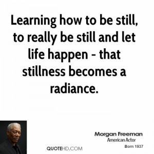 morgan-freeman-morgan-freeman-learning-how-to-be-still-to-really-be ...