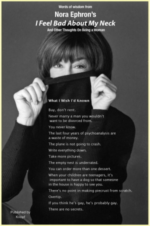 Great, great quotes from Nora Ephron...Loved Nora!
