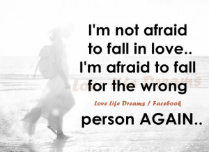 not afraid of falling in love..