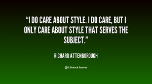 quote-Richard-Attenborough-i-do-care-about-style-i-do-62377.png