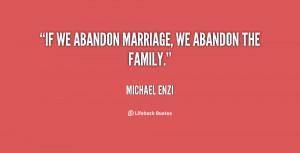 """If we abandon marriage, we abandon the family."""""""