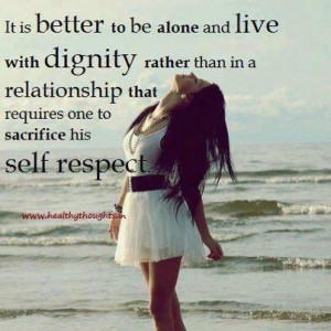 Inspiring love quotes it is better to be alone and live