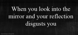 quote life fat reflection anorexic disgusts