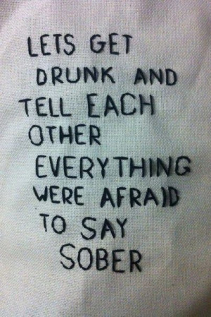 ... Quotes Inspiration, Get Drunk Quotes, Quotes Wis., Lets Get Drunk