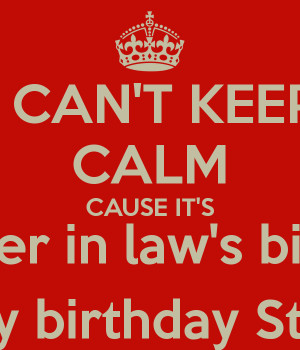 ... calm-cause-it-s-my-sister-in-law-s-birthday-happy-birthday-stella.png