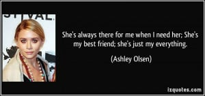 quote-she-s-always-there-for-me-when-i-need-her-she-s-my-best-friend ...