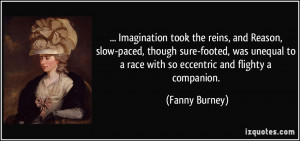 Imagination took the reins, and Reason, slow-paced, though sure-footed ...