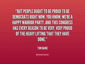 quote-Tim-Kaine-but-people-ought-to-be-proud-to-21195.png