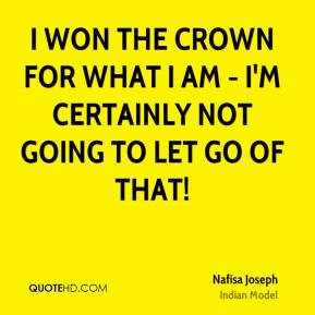 Nafisa Joseph - I won the crown for what I am - I'm certainly not ...