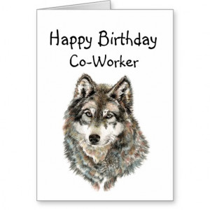 Happy Birthday Co-worker Humor Wolf, Wolves Greeting Card