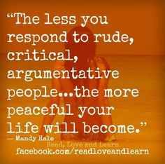 Remove the toxic people from your life More
