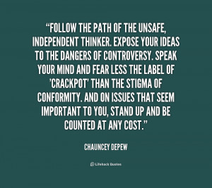 quote-Chauncey-Depew-follow-the-path-of-the-unsafe-independent-2 ...