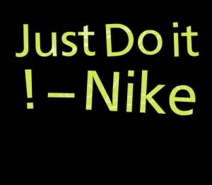 Quotes Picture: just do it ! – nike