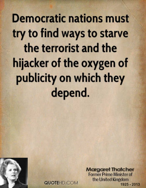 Democratic nations must try to find ways to starve the terrorist and ...