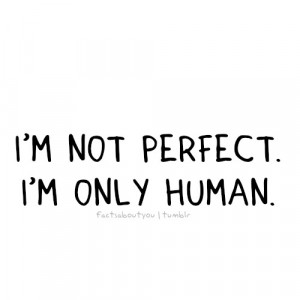 am not perfect