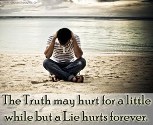 ... /uploads/2013/04/nice-quotes-thoughts-truth-hurt-lie-best-great.jpg