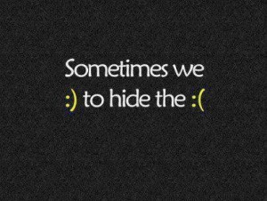 Hide behind a smile