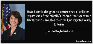 Head Start is designed to ensure that all children - regardless of ...