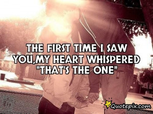The First Time I Saw You,my Heart Whispered