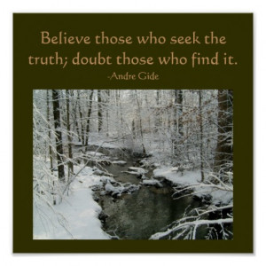 Believe those who seek the truth...Quote Poster