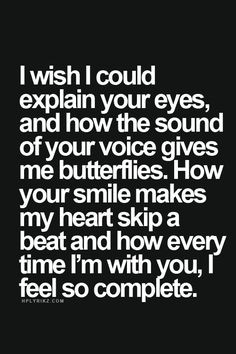 ... heart skip a beat and how every time i m with you i feel so complete
