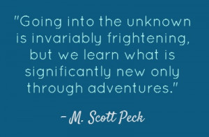 Going into the unknown..