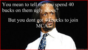 you mean to tell me you spend 40 bucks on them ugly shoes - Say What ...