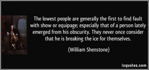 ... that he is breaking the ice for themselves. - William Shenstone