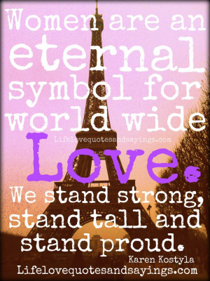 ... wide love. We stand strong, stand tall and stand proud. ~Karen Kostyla