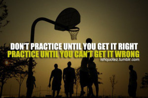 Basketball, quotes, sayings, practice, motivational, inspiring