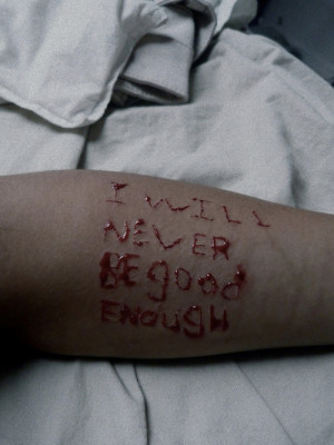 quote quotes self harm cutting never good enough