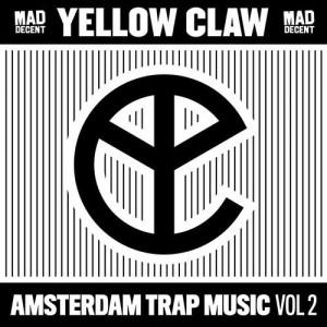 Yellow Claw – Amsterdam Trap Music Vol. 2