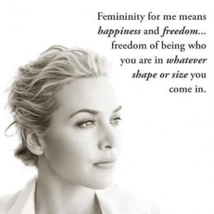 Kate Winslet, amazing actress and woman.