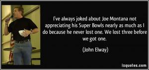 quote-i-ve-always-joked-about-joe-montana-not-appreciating-his-super ...