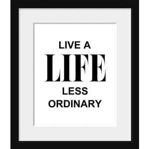... Print-Live A Life Less Ordinary, Motivational Quote, Black and White