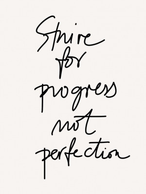 Strive for progress: Remember This, Inspiration, Progress Quotes ...