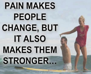 Pain Makes People Stronger Quotes